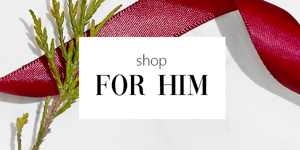 For Him - Shop Now
